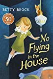 Brock, Betty: No Flying in the House