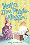 MacDonald, Betty: Hello, Mrs. Piggle-Wiggle