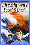 Buck, Pearl S.: The Big Wave