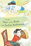 Bette Bao Lord: In the Year of the Boar and Jackie Robinson