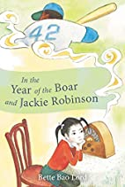 In the Year of the Boar and Jackie Robinson…