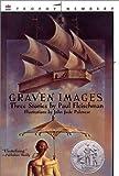 Fleischman, Paul: Graven Images: Three Stories (Newbery Honor Roll)