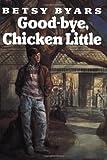 Byars, Betsy: Good-bye, Chicken Little