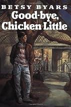 Goodbye, Chicken Little by Betsy Byars
