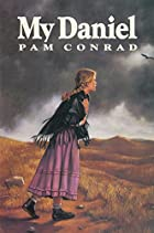 My Daniel by Pam Conrad