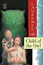 Child of the Owl by Laurence Yep