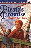 Clyde Robert Bulla: Pirate's Promise: A Trophy Chapter Book