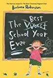 Robinson, Barbara: The Best School Year Ever