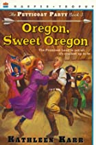 Oregon, Sweet Oregon by Kathleen Karr