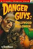 Abbott, Tony: Danger Guys: Hollywood Halloween (Trophy Chapter Books)