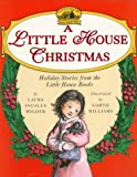 Wilder, Laura Ingalls: A Little House Christmas