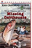 George, Jean Craighead: Case of the Missing Cutthroats