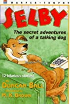 Selby: The Secret Adventures of a Talking…