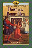 Wiley, Melissa: Down to the Bonny Glen (Martha Years)