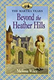 Wiley, Melissa: Beyond the Heather Hills (Little House)