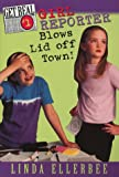 Ellerbee, Linda: Girl Reporter Blows Lid Off Town! (Get Real, No. 1)