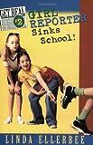 Ellerbee, Linda: Girl Reporter Sinks School! (Get Real, No. 2)