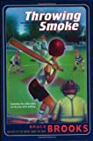 Brooks, Bruce: Throwing Smoke