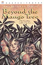 Beyond the Mango Tree by Amy Bronwen Zemser