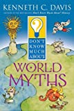Davis, Kenneth C.: Don't Know Much About World Myths