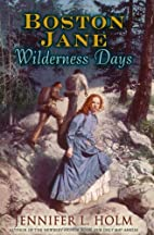 Boston Jane: Wilderness Days by Jennifer L.…