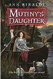 Rinaldi, Ann: Mutiny's Daughter