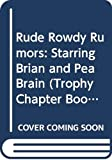 Levy, Elizabeth: Rude Rowdy Rumors: Starring Brian and Pea Brain (Trophy Chapter Book)