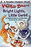 Spinner, Stephanie: Bright Lights, Little Gerbil (Weebie Zone)