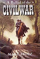 A Ballad of the Civil War by Mary Stolz