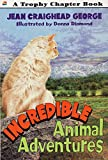 George, Jean Craighead: Incredible Animal Adventures