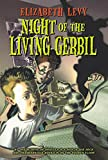 Levy, Elizabeth: Night of the Living Gerbil