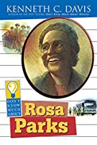 Don't Know Much About Rosa Parks by Kenneth…