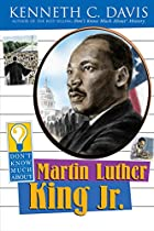 Don't Know Much About Martin Luther King Jr.…