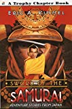 Kimmel, Eric A.: Sword of the Samurai: Adventure Stories from Japan (Trophy Chapter Books)