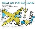 What Do You Say, Dear? by Sesyle Joslin