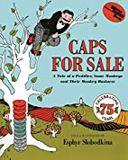 Caps for Sale: A Tale of a Peddler, Some…