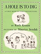 A Hole Is to Dig by Ruth Krauss