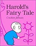 Johnson, Crockett: Harold's Fairy Tale (Further Adventures of with the Purple Crayon)