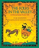 Aylesworth, Jim: The Folks in the Valley: A Pennsylvania Dutch ABC