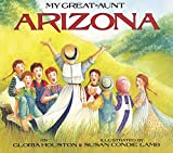 Houston, Gloria: My Great-Aunt Arizona