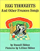 Egg Thoughts, and Other Frances Songs by…