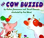 The Cow Buzzed by Andrea Zimmerman