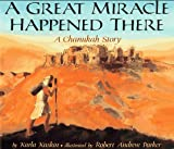Kuskin, Karla: A Great Miracle Happened There: A Chanukah Story