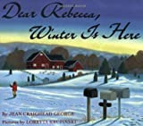 George, Jean Craighead: Dear Rebecca, Winter Is Here