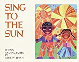 Bryan, Ashley: Sing to the Sun (Trophy Picture Books)