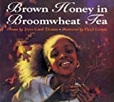 Thomas, Joyce Carol: Brown Honey in Broomwheat Tea