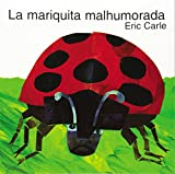 Carle, Eric: La Mariquita Malhumorada / Grouchy Ladybug
