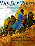 Major, John S.: The Silk Route: 7,000 Miles of History