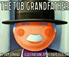 The Tub Grandfather by Pam Conrad