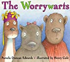 The Worrywarts by Pamela Duncan Edwards